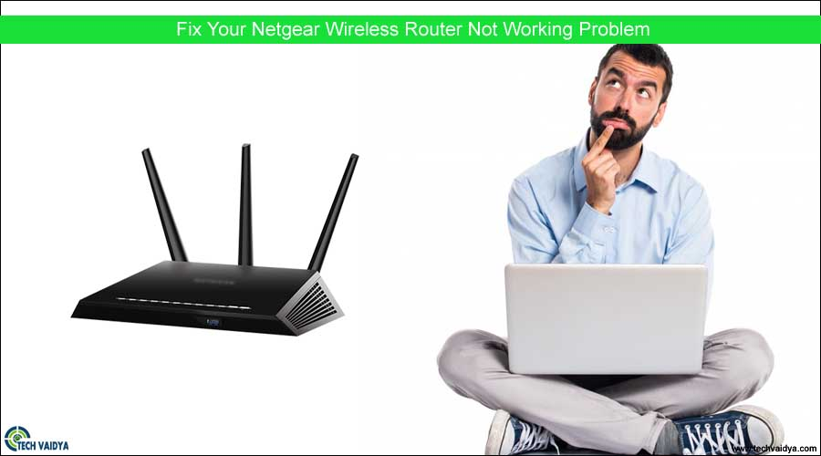 How to Fix Netgear Router Not Working?