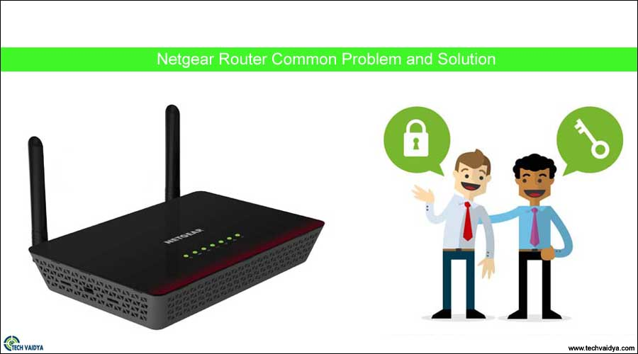 Netgear Router Common Problem and Solution