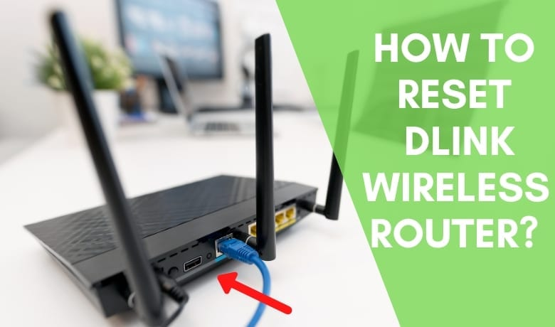 How to Reset Dlink Wireless Router?