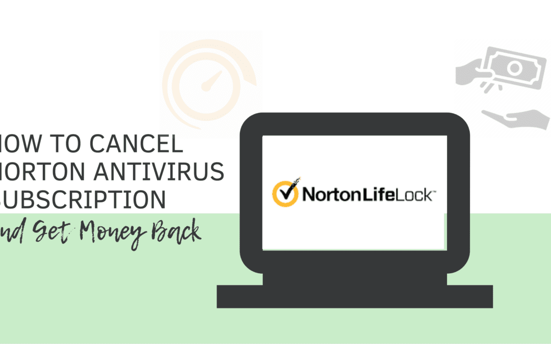 How to Cancel Norton Subscription & Get Refund?