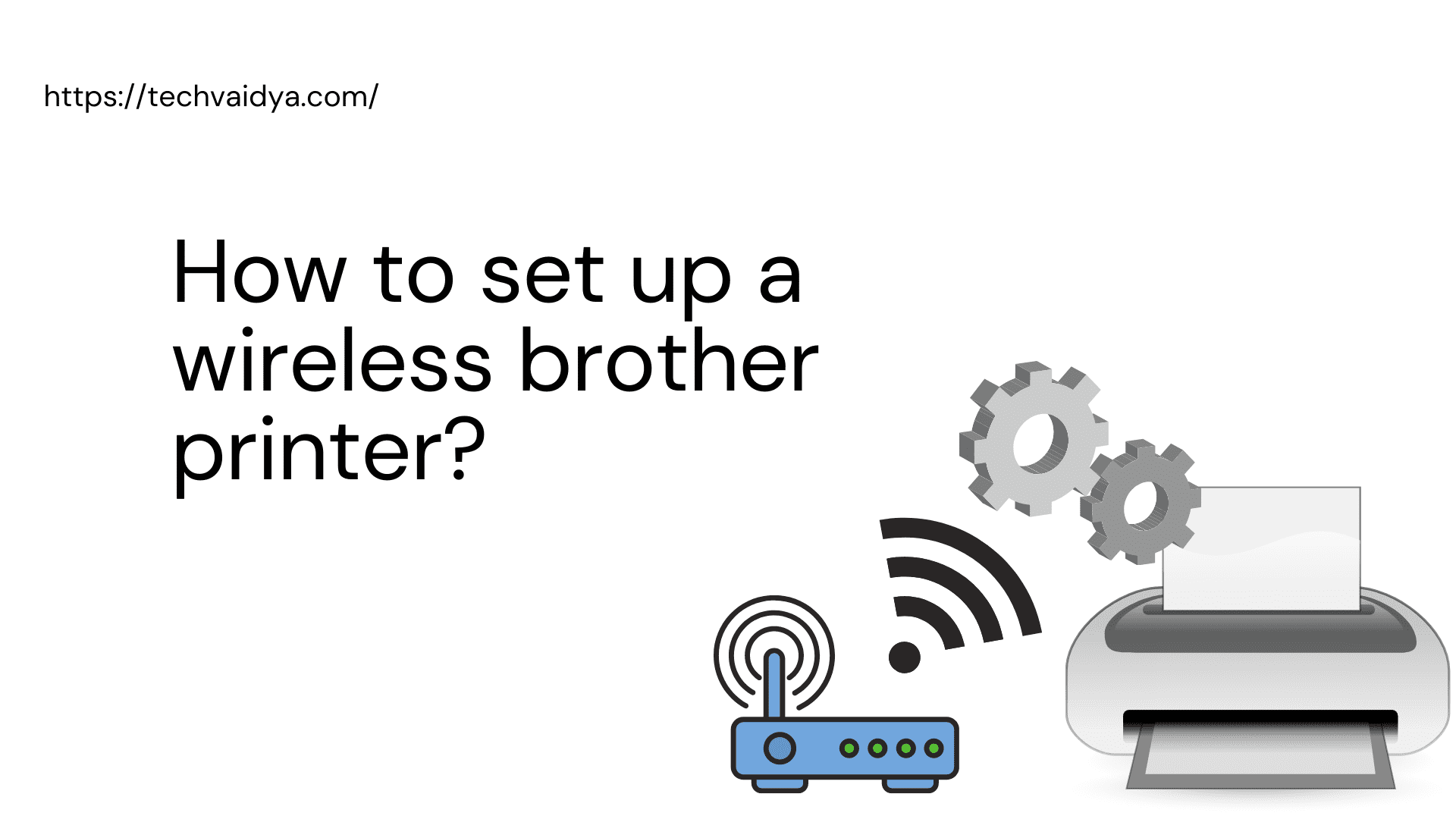 How to Connect Brother Printer to Wifi?