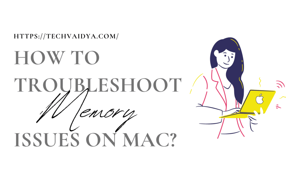 How to Troubleshoot Memory Issues on Mac?