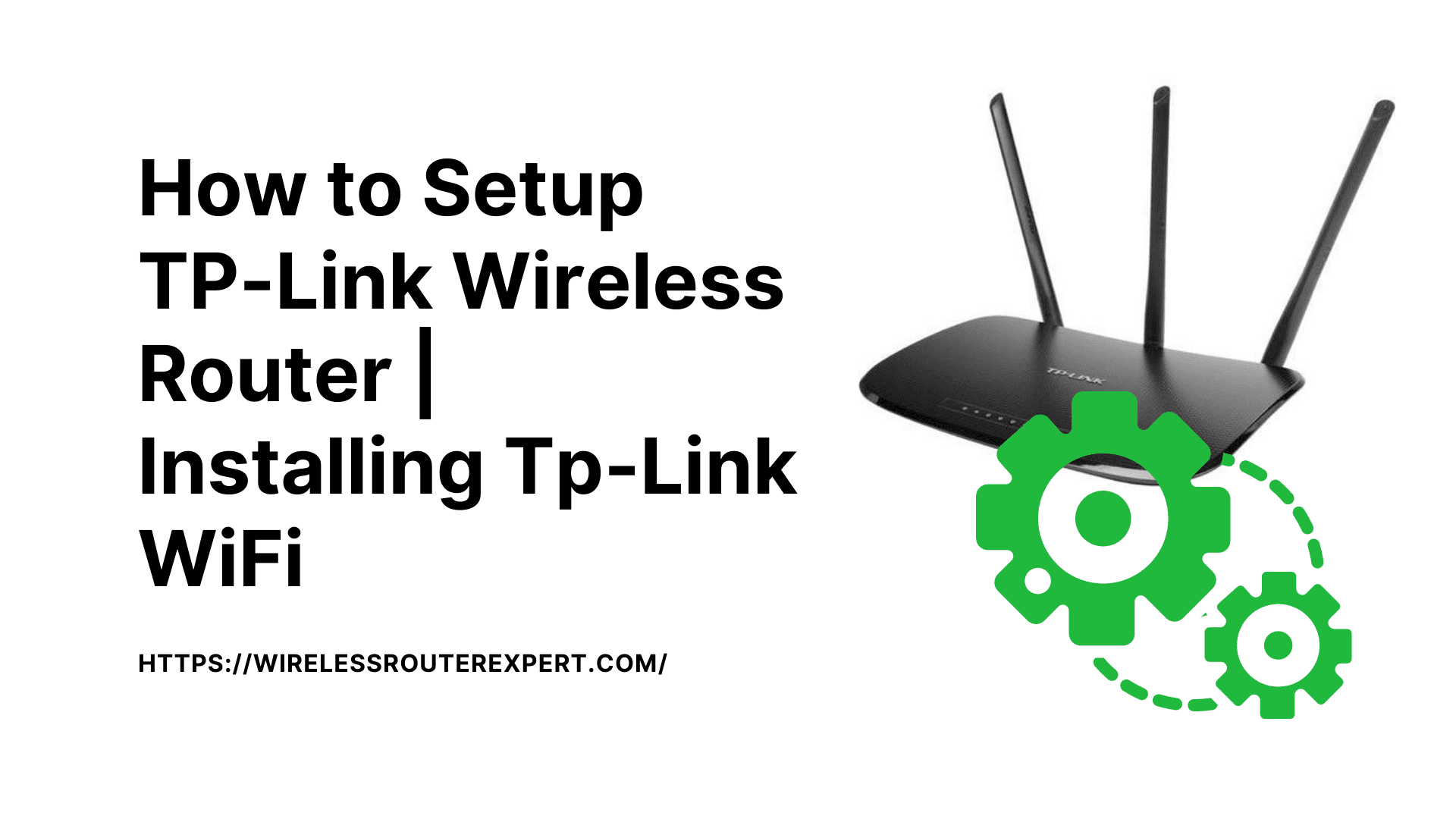 How to Setup TP-Link Wireless Router | Installing Tp-Link WiFi