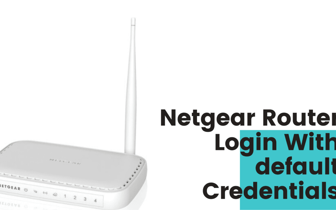 Netgear Router Login  With default Credentials