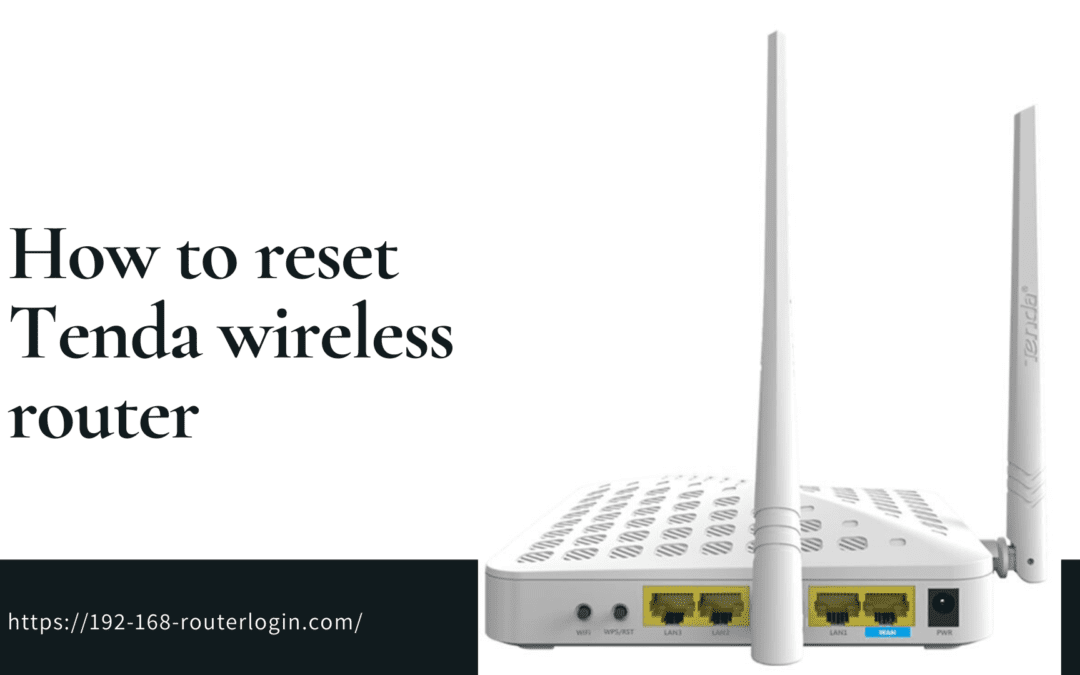 How to Reset Tenda Router to Factory Default Settings?