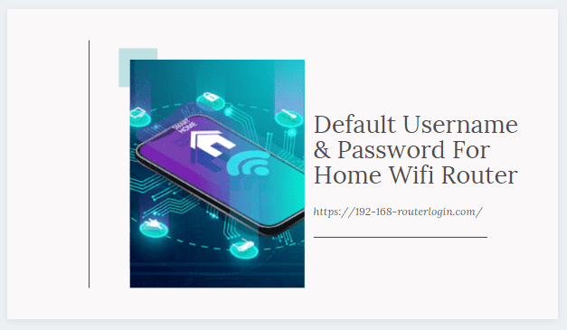 Default Username & Password For Home Wifi Routers