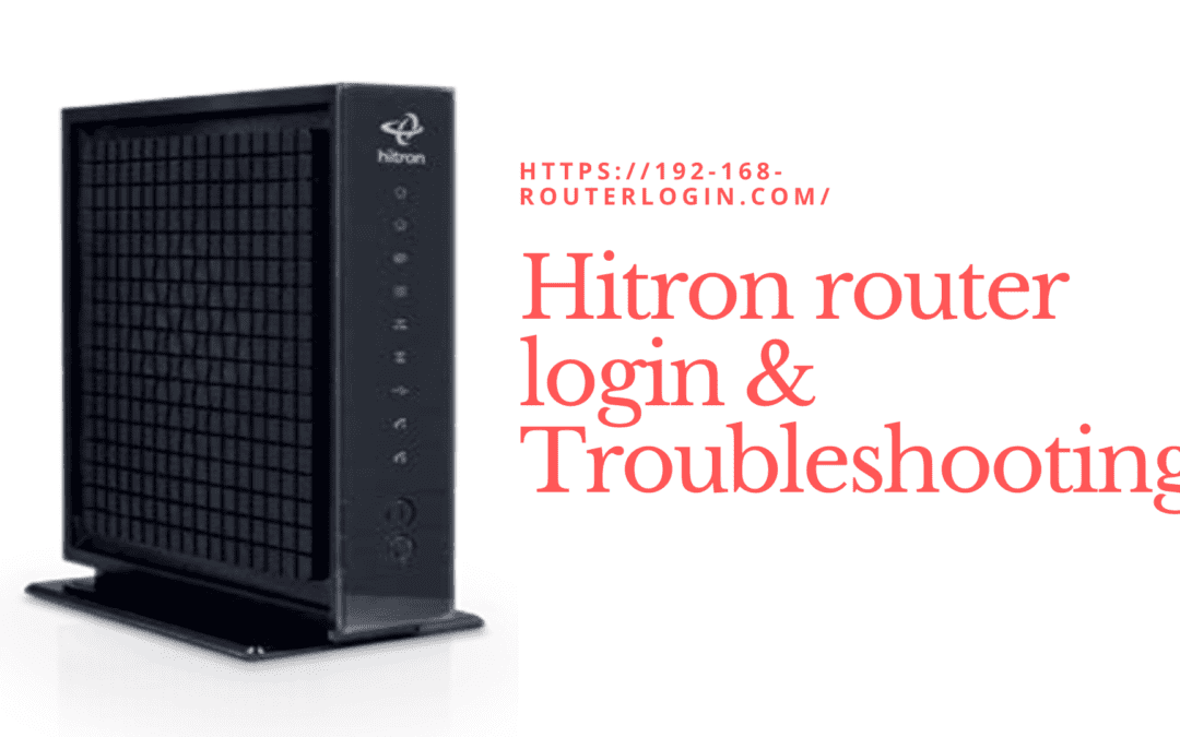 Hitron router login & Troubleshooting
