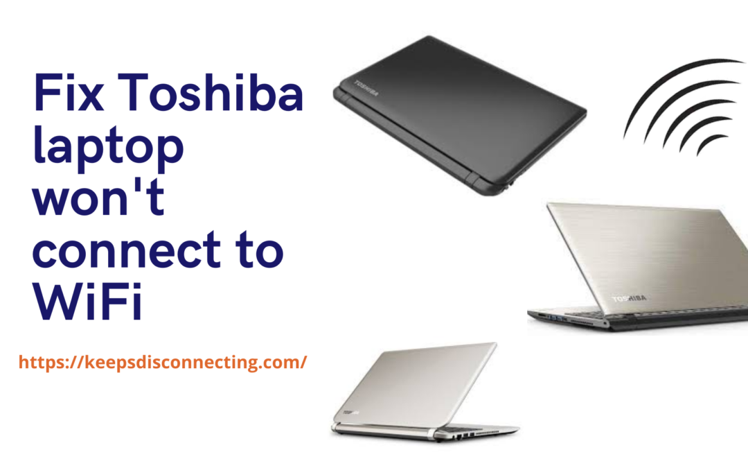 Fix Toshiba laptop won't connect to wifi