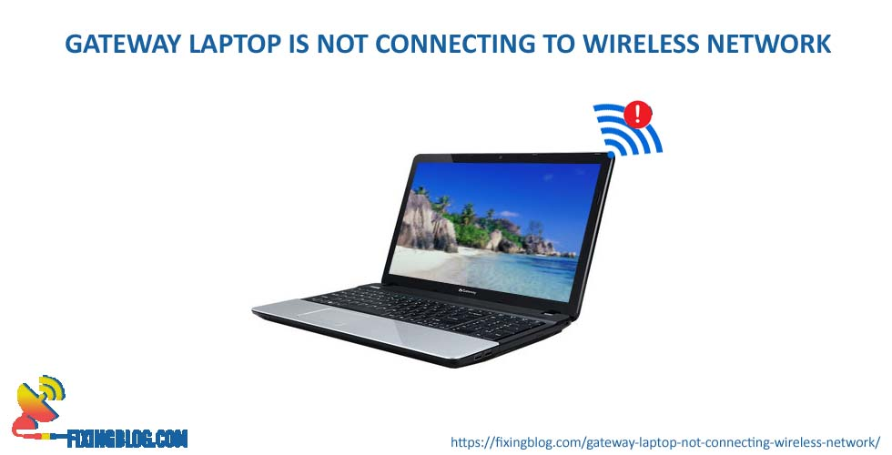 gateway laptop is not connecting to wireless network