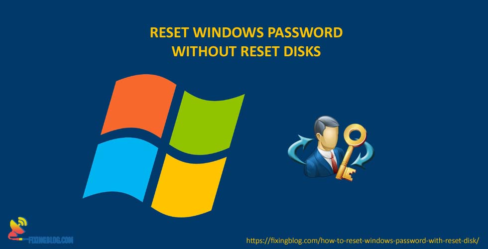 Quick fix – how to reset windows password without reset disk ?