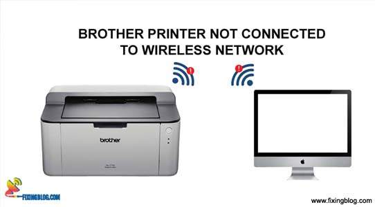 Brother Printer Won't Connect To Wireless Network ?