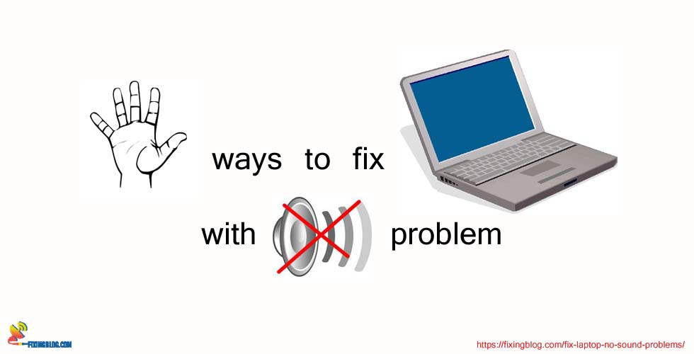 5 Ways to Fix Laptop With No Sound Problems