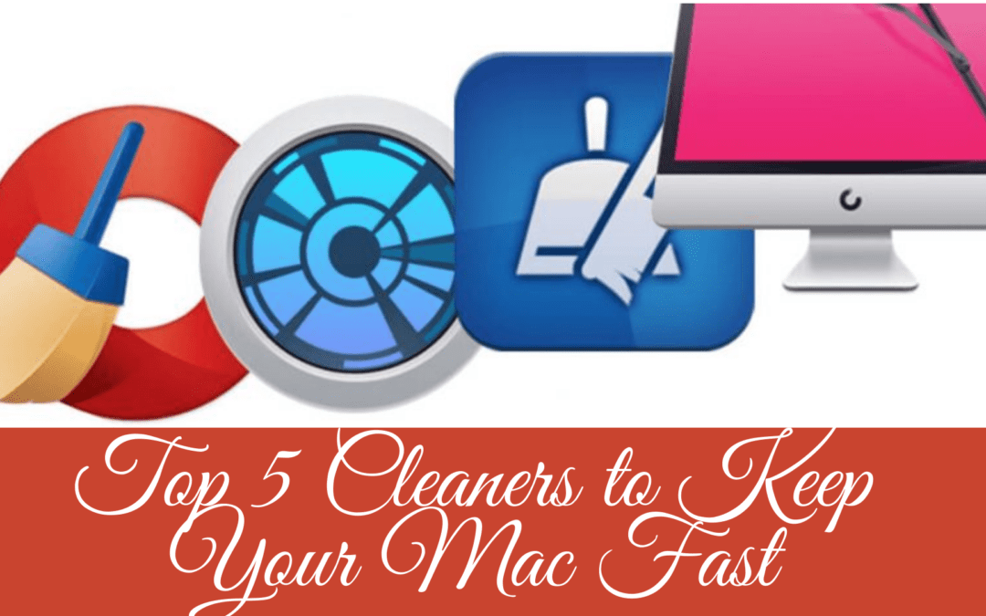 Top 5 Cleaners to Keep Your Mac Fast